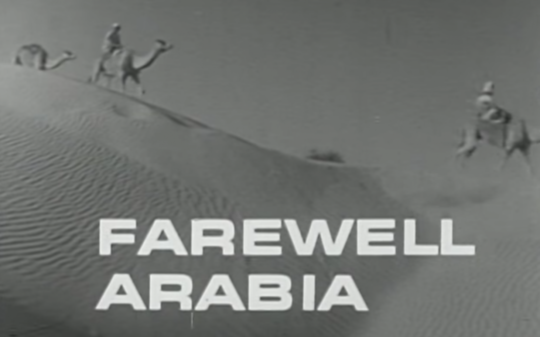 Farewell Arabia – The Middle East before oil
